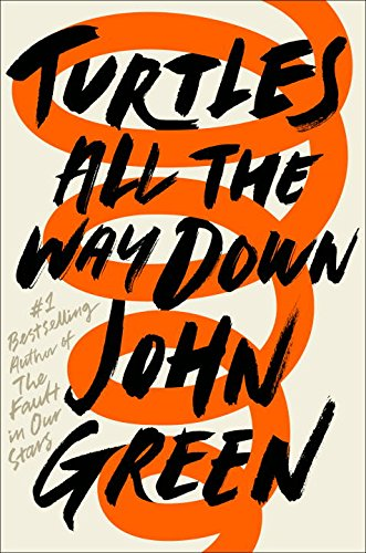 Turtles All the Way by John Green