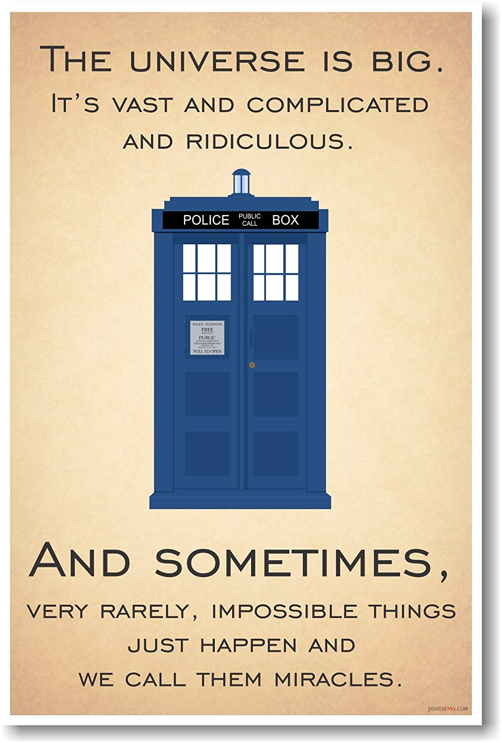 Doctor Who - Tardis - The Universe Is Big  The Universe Is Big. It's Vast And Complicated And Ridiculous.