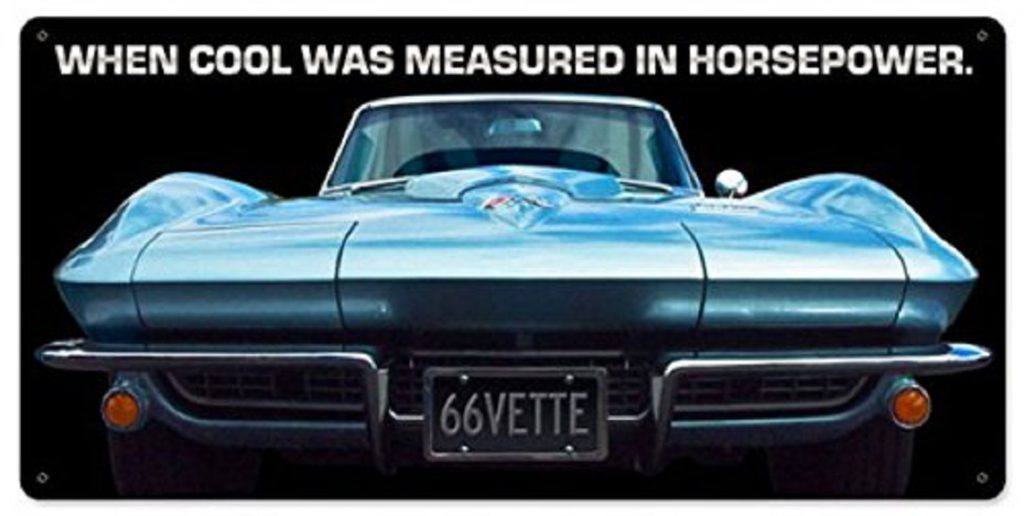When Cool Was Measured in Horsepower 1966 Corvette Sign